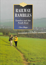 Railway Rambles LONDON & SOUTH EAST by Clive Higgs Paperback 1st Edition 1995