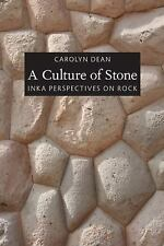 A Culture of Stone : Inka Perspectives on Rock by Carolyn Dean (2010, Paperback)