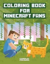 Coloring Book for Minecraft Fans by Minecraft Library and Gameplay Publishing...