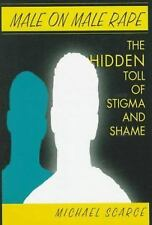 Male On Male Rape: The Hidden Toll of Stigma and Shame-ExLibrary