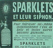 PUBLICITE SPARKLETS ET LEUR SIPHON EAU GAZEUSE SELTZ DE 1904 FRENCH AD PUB RARE