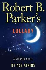 Spenser: Robert B. Parker's Lullaby by Ace Atkins (2012, Hardcover)