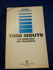 LIBRO TORO SEDUTO E IL GENOCIDIO DEI PELLEROSSA EDIZ. CREMONESE 1974