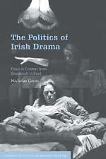 The Politics of Irish Drama: Plays in Context from Boucicault to Friel-ExLibrary