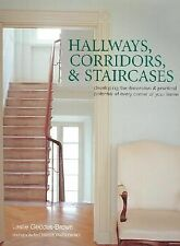 Hallways, Corridors, & Staircases: Developing the Decorative & Practical Poten..