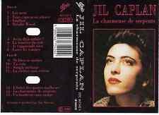 K7 AUDIO (TAPE)  JIL CAPLAN *LA CHARMEUSE DE SERPENTS*