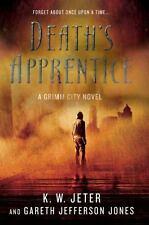 Grimm City Ser: Death's Apprentice 1 by G J. Jones and K. W. Jeter (2012 Hrdcvr)