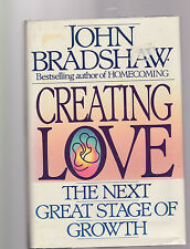Creating Love : A New Way of Understanding Our Most Important Relationships