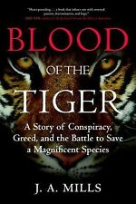 Blood of the Tiger A Story of Conspiracy, Greed, and the Battle (2014 Paperback)