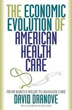 The Economic Evolution of American Health Care: From Marcus Welby to Managed Car