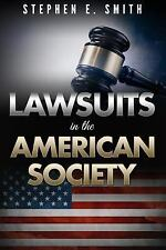 Stephen E. Smith's Lawsuits in the American Society by Stephen Smith (2016,...