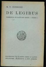 M. T. CICERONE DE LEGIBUS CHIANTORE 1936 CLASSICI GRECI E LATINI