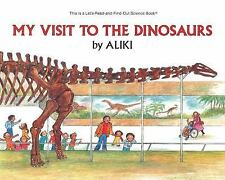 Let's-Read-And-Find-Out Science 2: My Visit to the Dinosaurs by Aliki (1985,...
