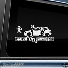 (1233) Fun sticker autocollant/Catch real Criminals OPEL CORSA B GSI
