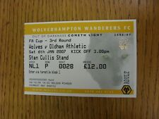 06/01/2007 Ticket: Wolverhampton Wanderers v Oldham Athletic [FA Cup] . Thanks f