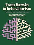 From Darwin to Behaviourism : Psychology and the Minds of Animals by Robert...
