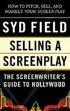 Selling a Screenplay : The Screenwriter's Guide to Hollywood by Syd Field...