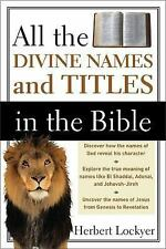 All the Divine Names and Titles in the Bible by Herbert Lockyer (1988,...