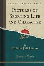 Pictures of Sporting Life and Character, Vol. 2 of 2 (Classic Reprint) by...