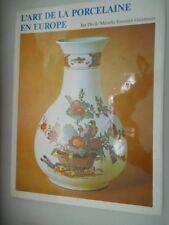 DIVIS JAN -  ERNOULD GANDOUET MARIELLE - l'art de la porcelaine en Europe