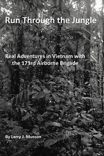 Run Through the Jungle : Real Adventures in Vietnam with the 173rd Airborne...