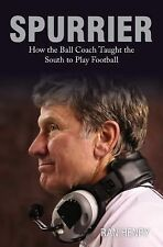 Spurrier: How The Ball Coach Taught the South to Play Football by Henry, Ran