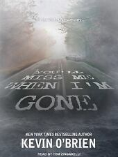 You'll Miss Me When I'm Gone by Kevin O'Brien (2016, MP3 CD, Unabridged)
