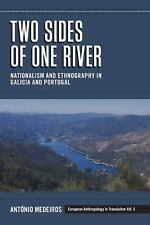 Two Sides of One River: Nationalism and Ethnography in Galicia and Portugal