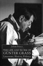 The Life and Work of Gunter Grass: Literature, History, Politics