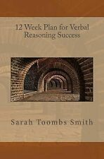 12 Week Plan for Verbal Reasoning Success by Sarah Toombs Smith (2014,...