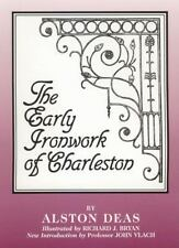 The Early Ironwork of Charleston by Alston Deas (1997, Paperback, Reprint)