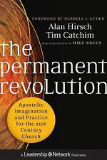 The Permanent Revolution: Apostolic Imagination and Practice for the 21st Centu