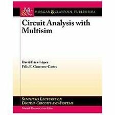 Circuit Analysis With Multisim by David Baez Lopez and Felix E....