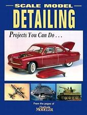 Scale Model Detailing: Projects You Can Do...-ExLibrary