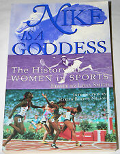 Nike Is a Goddess : The History of Women in Sports (1999, Paperback)