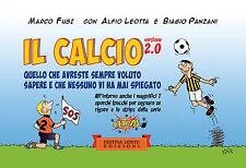 Marco Fusi, Alfio Leotta e Biagio Panzani, Il Calcio 2.0, Ed. Festina Lente, ...