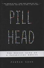 Pill Head: The Secret Life of a Painkiller Addict-ExLibrary