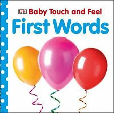 Baby Touch and Feel: Baby Touch and Feel: First Words by Dorling Kindersley...