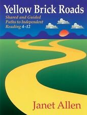 Yellow Brick Roads : Shared and Guided Paths to Independent Reading 4-12 by...