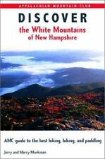 Discover the White Mountains of New Hampshire: A Guide to the Best Hiking, Biki