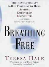 Breathing Free: The Revolutionary 5-Day Program to Heal Asthma, Emphysema, Bronc