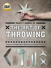 The Art of Throwing: The Definitive Guide to Thrown Weapons Techniques with DVD