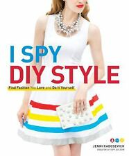 I Spy DIY Style: Find Fashion You Love and Do It Yourself-ExLibrary