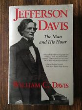 Jefferson Davis: The Man and His Hour by: William C. Davis store#5436