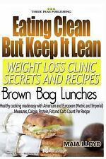Eating Clean but Keep It Lean Weight Loss Clinic Secrets and Recipes - Brown...