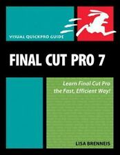 Visual QuickPro Guide: Final Cut Pro 7 : Learn Final Cut Pro the Fast, Efficient