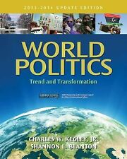 World Politics : Trend and Transformation, 2013 - 2014 by Charles W. Kegley...