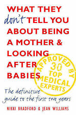 What They Don't Tell You About Being a Mother and Looking After Babies: The...