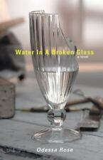 Water in a Broken Glass by Odessa, Rose