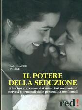 IL POTERE DELLA SEDUZIONE PSICOLOGIA/PSICHIATRIA JEAN CLAUDE HAGEGE RED 2004.